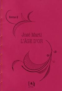 José Marti - L'Age d'or N° 2, août 1889 : .
