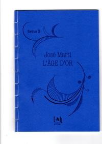 José Marti - L'Age d'or N° 3, septembre 1889 : .