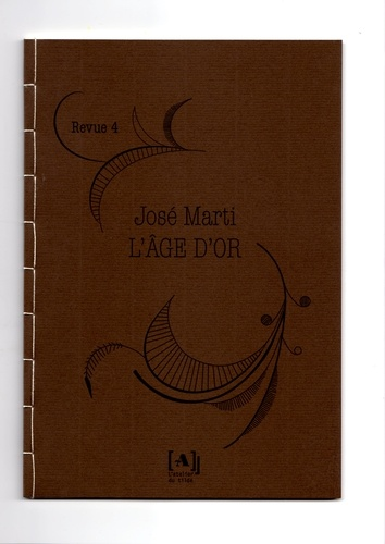 José Marti - L'Age d'or N° 4, octobre 1889 : .