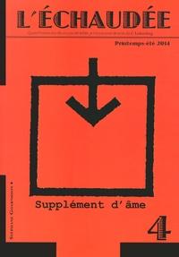 Stéphane Goarnisson - L'Echaudée N° 4, Printemps-été  : Supplément d'âme.