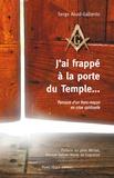 Serge Abad-Gallardo - J'ai frappé à la porte du Temple... - Parcours d'un franc-maçon en crise spirituelle.