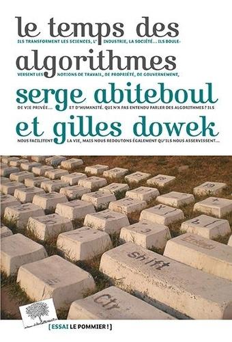 Serge Abiteboul et Gilles Dowek - Le temps des algorithmes.