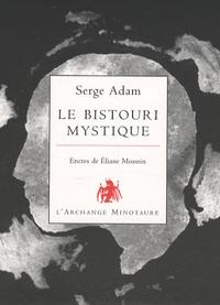 Serge Adam - Le bistouri mystique.