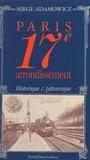 Serge Adamowicz - Paris, 17e arrondissement : historique et pittoresque.