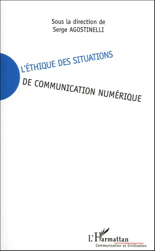 Serge Agostinelli - L'éthique des situations de communication numérique.
