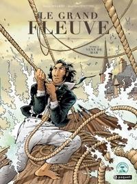 Serge Aillery et Jean-Luc Hiettre - Le Grand Fleuve Tome 2 : Vent de mar.