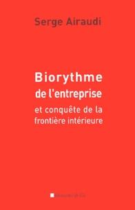 Serge Airaudi - Biorythme de l'entreprise - Et conquête de la frontière intérieure.