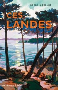 Serge Airoldi - Ces Landes.