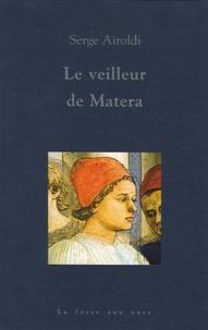 Serge Airoldi - Le veilleur de Matera.