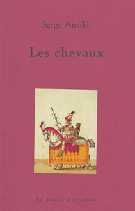 Serge Airoldi - Les chevaux.