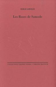 Serge Airoldi - Les Roses de Samode.