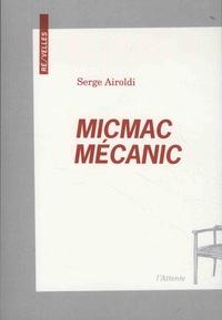 Serge Airoldi - Micmac mécanic.