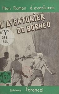 Serge Alkine - L'aventurier de Bornéo.