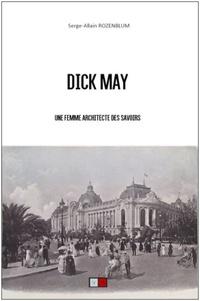 Serge-Allain Rozenblum - Dick-May - Une femme architecte des savoirs.