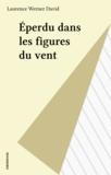 Serge André - Eperdu par les figures du vent.