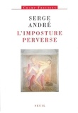 Serge André - L'imposture perverse.