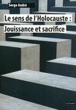 Serge André - Le sens de l'Holocauste : Jouissance et sacrifice.