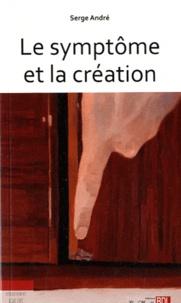 Serge André - Le symptôme et la création.
