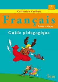 Serge Annarumma et Véronique Pawlowski - Français CE1 - Guide pédagogique.