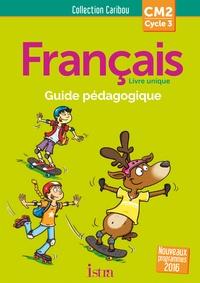Serge Annarumma et Michelle Varier - Français CM2 Caribou - Guide pédagogique. 1 CD audio