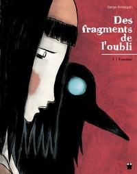 Serge Annequin - Des fragments de l'oubli Tome 1 : Faustine.