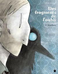 Serge Annequin - Des fragments de l'oubli Tome 2 : Jean-Pierre.
