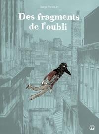 Serge Annequin - Des fragments de l'oubli.