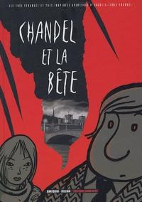 Serge Annequin et Jean-Luc Jullian - Les très étranges et très inopinées aventures d'Auguste-Louis Chandel Tome 2 : Chandel et la bête.