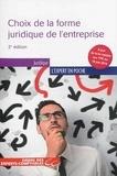 Serge Anouchian et Catherine Caumette - Choix de la forme juridique de l'entreprise.