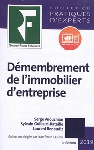 Serge Anouchian et Sylvain Guillaud-Bataille - Démembrement de l'immobilier d'entreprise.