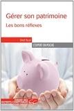 Serge Anouchian et Catherine Caumette - Gérer son patrimoine - Les bons réflexes.