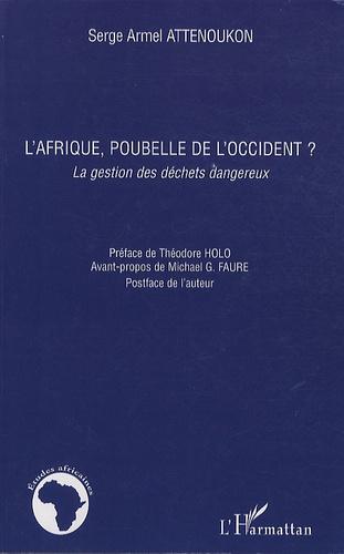 Serge Armel Attenoukon - L'Afrique, poubelle de l'Occident ? - La gestion des déchets dangereux.