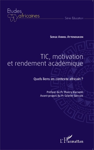 Serge Armel Attenoukon - TIC, motivation et rendement académique - Quels liens en contexte africain ?.