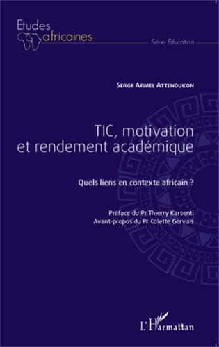 TIC, motivation et rendement académique. Quels liens en contexte africain ?