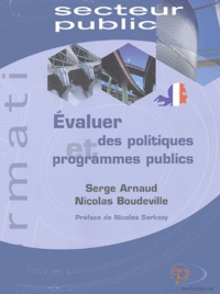 Serge Arnaud et Nicolas Boudeville - Evaluer des politiques et programmes publics.