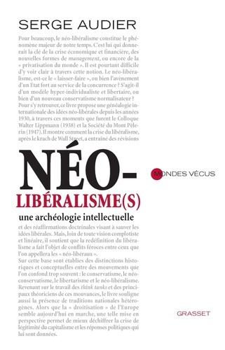 Serge Audier - Néo-libéralisme(s) - Une archéologie intellectuelle.