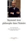 """Serge Audier et Marc-Olivier Baruch - Raymond Aron, philosophe dans l'histoire - """"Armer la sagesse""""."""
