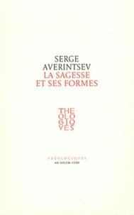 Serge Averintsev - La sagesse et ses formes - Conception de la Sophia et sens de l'icône.