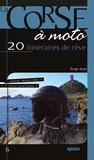 Serge Ayala - La Corse à moto - 20 itinéraires de rêve.