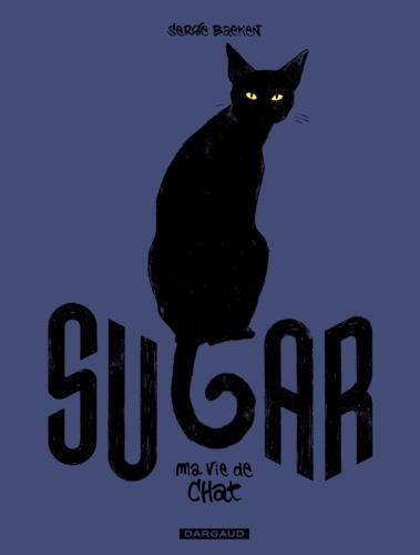 Sugar, ma vie de chat