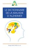 Serge Bakchine - Le dictionnaire de la maladie d'Alzheimer.
