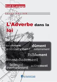 Serge Balian - L'adverbe dans la loi.