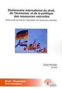 Feriasdhiver.fr Dictionnaire international du droit, de l'économie et de la politique des ressources naturelles - Dictionnaire mondial de l'exploitation des ressources naturelles Image