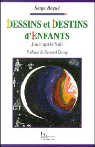 Serge Baque - Dessins et destins d'enfants. - Jours après Nuit.