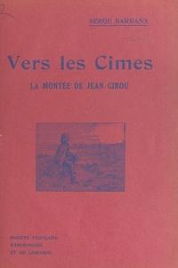 Serge Barranx et Émile Beaume - Vers les cimes - La montée de Jean Girou.