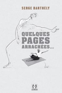 Serge Barthély - Quelques pages arrachées....