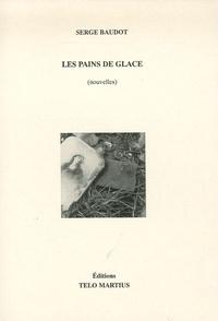 Serge Baudot - Les pains de glace.