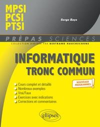 Serge Bays - Informatique tronc commun - CPGE scientifiques 1re année - Nouveaux programmes.