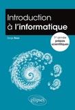 Serge Bays - Introduction à l'informatique 1re année prépa scientifique.
