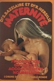 Serge Bazelaire et Roger Hersilie - Maternité - Fécondation, grossesse, accouchement, nourrisson.